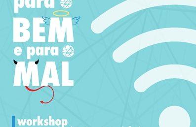 """Workshop """"InterNET para o Bem e para o Mal"""" (7 de março)"""